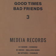 Sedee, Mioh, Sihou - Good Times Bad Friends 3