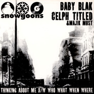 Snowgoons - Thinking About Me / Who What When Where