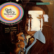 Clark Terry's Big Bad Band - Clark Terry's Big-B-a-d-Band Live At The Wichita Jazz Festival 1974