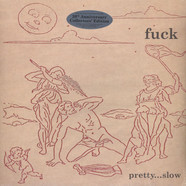 fuck - Pretty …  Slow