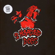 2 Headed Dogs - 2 Headed Dogs Limited Edition Colored Vinyl