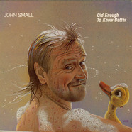 John Small - Old Enough To Know Better