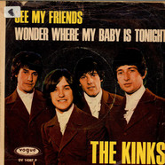 Kinks, The - See My Friends / Wonder Where My Baby Is Tonight