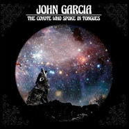 John Garcia - The Coyote Who Spoke In Tongues Colored Vinyl Edition