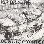Nip Drivers - Destroy Whitey