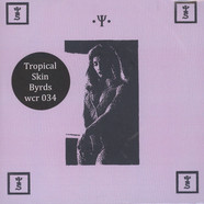 Tropical Skin Byrds - Tropical Skin Byrds