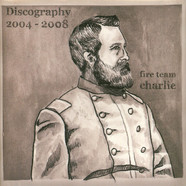 Fire Team Charlie - Discography 2004 - 2008