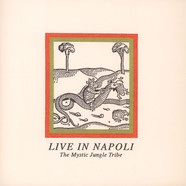 Mystic Jungle Tribe, The - Live In Napoli