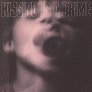 Kissing Is A Crime - Kissing Is A Crime