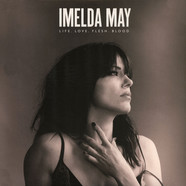 Imelda May - Life Love Flesh Blood