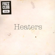 Heaters - Fuzz Club Session