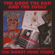Good, The Bad & The Zugly, The - The Worst Four Years