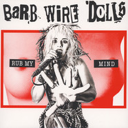 Barb Wire Dolls - Rub My Mind White Vinyl Edition