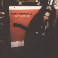 Rose McDowall - Our Twisted Love
