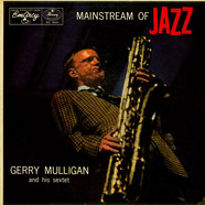 Gerry Mulligan And His Sextet - Mainstream Of Jazz