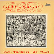 Ted Heath And His Music - Olde Englyshe