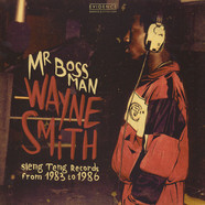 Wayne Smith - Mr Bossman: Sleng Teng Records from 1983 to 1986)
