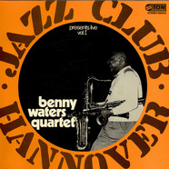 Benny Waters - Jazz-Club Hannover Presents Benny Waters Quartet Live Vol: 1