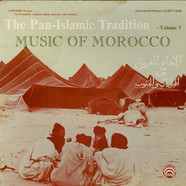 V.A. - The Pan-Islamic Tradition / Music Of Morocco - Volume 3