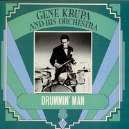 Gene Krupa And His Orchestra - Drummin' Man