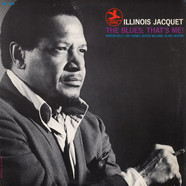 Illinois Jacquet - The Blues; That's Me!