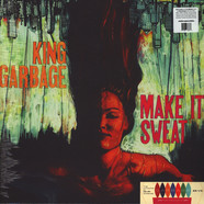 King Garbage - Make It Sweat