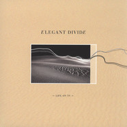 Elegant Divide - Life On TV
