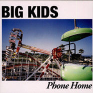 Big Kids - Phone Home