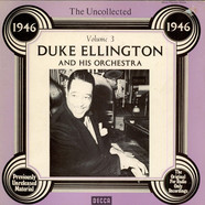 Duke Ellington And His Orchestra - The Uncollected Duke Ellington And His Orchestra Volume 3: 1946