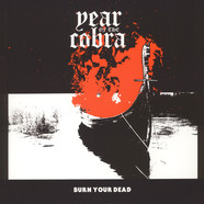 Year Of The Cobra - Burn Your Dead Ep