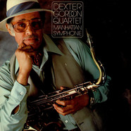 Dexter Gordon Quartet - Manhattan Symphonie