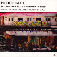 Flava / Sicknote / Horrific James - Music Makes Us One / Flash Backz