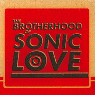 Brotherhood Of Sonic Love - Brotherhood Of Sonic Love
