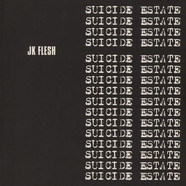 JK Flesh - Suicide Estate