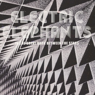Electric Elephants - In The Great Dark Between The Stars
