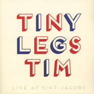 Tiny Legs Tim - Live At St. Jacobs