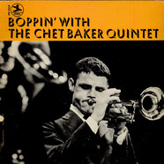The Chet Baker Quintet - Boppin' With The Chet Baker Quintet