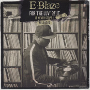 E-Blaze - For The Luv' Of It Volume 2: Reloaded Black Vinyl Edition