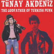 Tünay Akdeniz - The Godfather of Turkish Punk