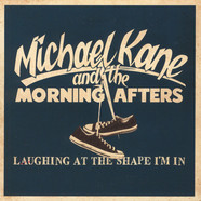 Michael Kane And The Morning Afters - Laughing At The Shape I?m In