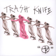 Trash Knife - Trash Knife