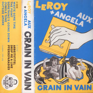 Leroy / Angela Aux - Grain In Vain
