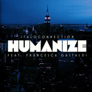Italoconnection - Humanize Remixes Feat Francesca Gastaldi