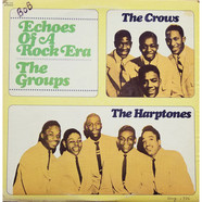 CrowsThe Harptones, The - Echoes Of A Rock Era