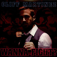 Cliff Martinez - Wanna Fight?