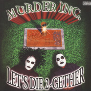 Murder Inc. - Let's Die Together Black Vinyl Edition