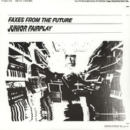 Junior Fairplay - Faxes From The Future Roy Of The Ravers Remix