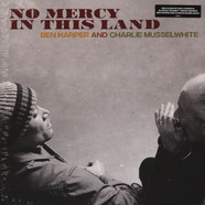 Ben Harper / Charlie Musselwhite - No Mercy In This Land
