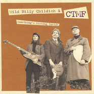 Wild Billy Childish & CTMF - Something's Missing Inside / Walking On The W