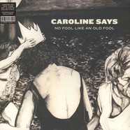 Caroline Says - No Fool Like An Old Fool Colored Vinyl Edition